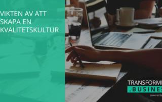 vikten att att skapa en kvalitetskultur - Tranforming Business Blogg